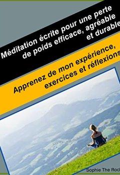 Livres Couvertures de Méditation écrite pour une perte de poids efficace, agréable et durable: Apprenez de mon expérience, exercices et réflexions
