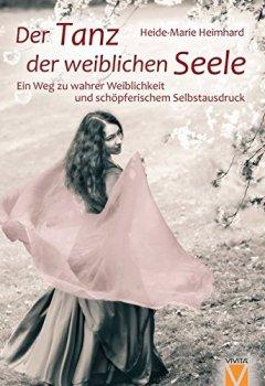 Buchdeckel von Der Tanz der weiblichen Seele - Ein Weg zu wahrer Weiblichkeit und schöpferischem Selbstausdruck