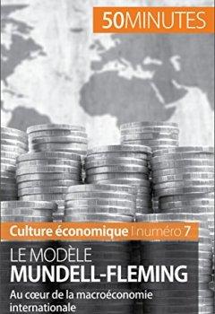 Livres Couvertures de Le modèle Mundell-Fleming: Au cœur de la macroéconomie internationale (Culture économique t. 7)