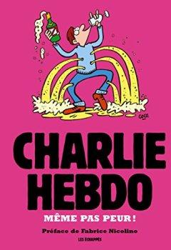 Livres Couvertures de Charlie Hebdo - Même pas peur !