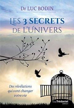 Livres Couvertures de Les 3 secrets de l'univers : Des révélations qui vont changer votre vie