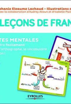 Livres Couvertures de Mes leçons de français CP, CE1, CE2: 50 cartes mentales pour comprendre facilement la grammaire, le vocabulaire, l'orthographe et la conjugaison