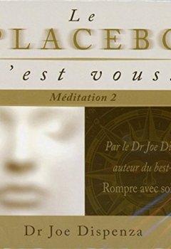 Livres Couvertures de Le placébo, c'est vous ! Méditation 2 - Livre audio