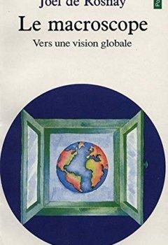Livres Couvertures de Le macroscope - Vers une vision globale