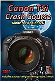 Canon T5i Crash Course Training Tutorial DVD
