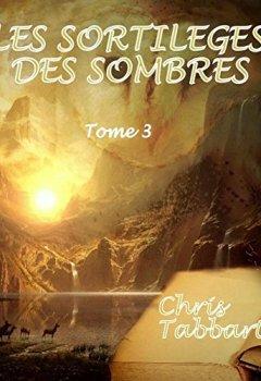 Livres Couvertures de Les Sortilèges des Sombres: Tome 3