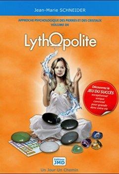 Livres Couvertures de Lythopolite - Approche psychologique des pierres et des cristaux T4