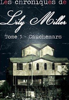 Livres Couvertures de Les Chroniques de Lily Miller Tome V: Cauchemars