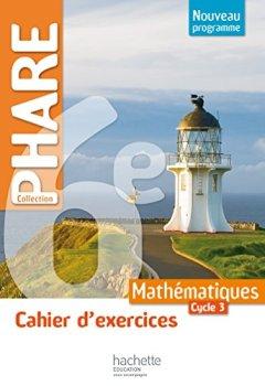 Livres Couvertures de Cahier d'exercices Phare mathématiques cycle 3 / 6e - éd. 2016