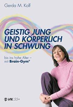 Buchdeckel von Geistig jung und körperlich in Schwung bis ins hohe Alter - mit Brain-Gym (Lernen durch Bewegung)