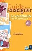 Guide pour enseigner le vocabulaire à l'école élémentaire + CD-Rom
