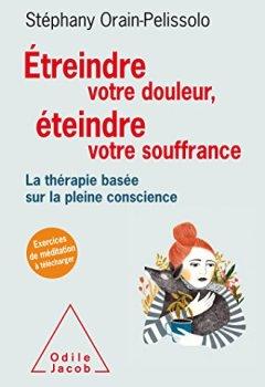 Livres Couvertures de Étreindre votre douleur, éteindre votre souffrance: La thérapie basée sur la pleine conscience