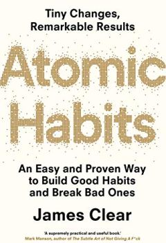 Livres Couvertures de Atomic Habits: An Easy and Proven Way to Build Good Habits and Break Bad Ones (English Edition)