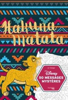 Livres Couvertures de MESSAGES MYSTERES DISNEY HAKUNA MATATA