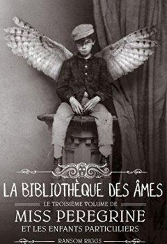 Livres Couvertures de Miss Peregrine, Tome 03 : La bibilothèque des âmes