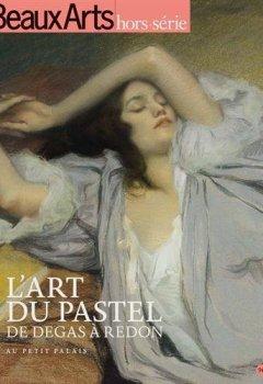Livres Couvertures de L'art du pastel, de Degas à Redon