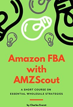 Livres Couvertures de Amazon FBA with AMZScout: A Short Course on Essential Wholesale Strategies (English Edition)