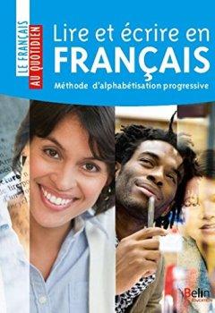 Livres Couvertures de Lire et écrire en français - Méthode d'alphabétisation progressive