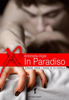 Copertina del libro di In Paradiso: Francesca e Gerald (Damster - Eroxè, dove l'eros si fa parola)