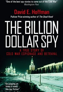 Livres Couvertures de The Billion Dollar Spy: A True Story of Cold War Espionage and Betrayal