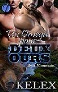 Un Omega pour Deux Ours (Bear Mountain t. 3)