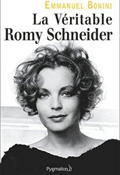Livres Couvertures de La véritable Romy Schneider