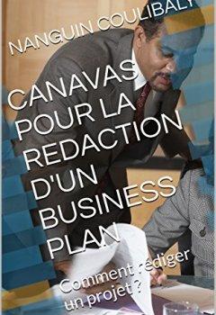 Livres Couvertures de CANAVAS POUR LA REDACTION D'UN BUSINESS PLAN: Comment rédiger un projet ?