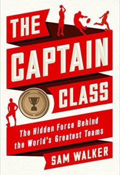 Livres Couvertures de The Captain Class: The Hidden Force Behind the World's Greatest Teams