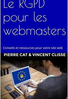 Livres Couvertures de Le RGPD pour les webmasters: Conseils et ressources pour votre site web