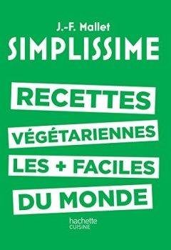 Livres Couvertures de SIMPLISSIME - Les recettes végétariennes les plus faciles du monde