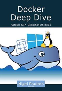 Livres Couvertures de Docker Deep Dive: Updated October 2017 (English Edition)