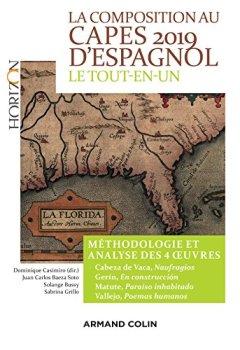 Livres Couvertures de La composition au CAPES 2019 d'espagnol - Le tout-en-un: Méthodologie et analyse des 4 oeuvres - Cabeza de Vaca - Gerín - Matute - Vallejo