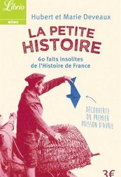 Livres Couvertures de La Petite Histoire : 60 faits insolites de l'Histoire de France