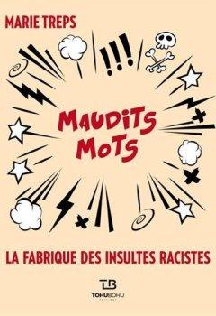 Livres Couvertures de Maudits mots : La fabrique des insultes racistes