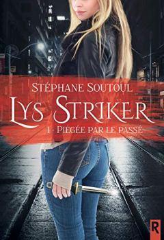 Livres Couvertures de Lys Striker: 1 - Piégée par le passé
