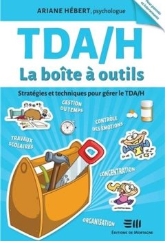 Livres Couvertures de TDA/H - La boîte à outils - Stratégies et techniques pour gérer le TDA/H