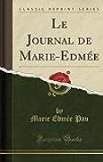 Le Journal de Marie-Edmee (Classic Reprint)