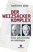 Der Weizsäcker Komplex: Eine politische Archäologie