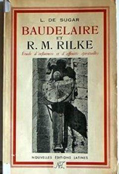 Livres Couvertures de Baudelaire et R. M. Rilke. Etude d'influences et d'affinités spirituelles.