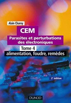 Livres Couvertures de CEM - Parasites et perturbations des électroniques - Tome 4 - 2ème édition