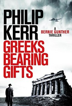 Livres Couvertures de Greeks Bearing Gifts: Bernie Gunther Thriller 13 (English Edition)