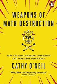 Livres Couvertures de Weapons of Math Destruction : How Big Data Increases Inequality and Threatens Democracy