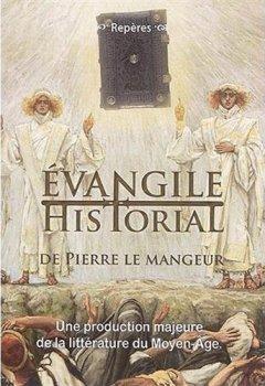 Livres Couvertures de Evangile historial de Pierre le Mangeur. Une production majeure de la littérature du Moyen Age