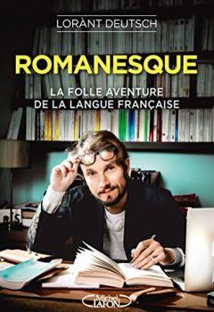 Livres Couvertures de Romanesque - La folle aventure de la langue française