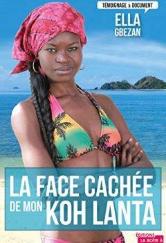 Livres Couvertures de La face cachée de mon Koh Lanta: Témoignage sur les dessous de la télé-réalité (TEMOIGNAGE DOC)
