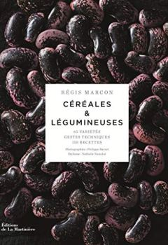 Livres Couvertures de Céréales & légumineuses - 65 variétés, gestes techniques, 100 recettes