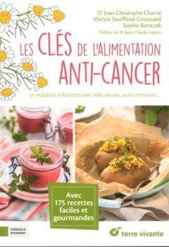 Livres Couvertures de Les clés de l'alimentation anti-cancer et maladies inflammatoires, infectieures, auto-immunes...