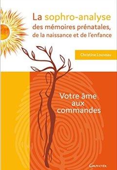 Livres Couvertures de La sophro-analyse des mémoires prénatales, de la naissance et de l'enfance