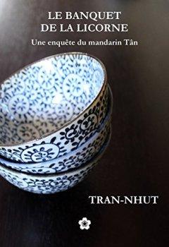 Livres Couvertures de Le Banquet de la Licorne (Une enquête du mandarin Tân t. 7)