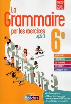 Livres Couvertures de La grammaire par les exercices 6e